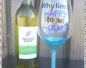 Why Limit Happy To An Hour Wine Glass