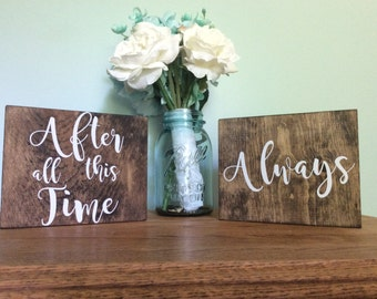 After All This Time, Always Chair Signs - Rustic Wedding - Wooden Table Signs - Mr and Mrs Signs - Bride and Groom Sign - Wedding Decoration