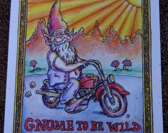 Gnome to be Wild. Biker Gnome Signed Print. 8.5 x 11 Original Artwork. Garden Gnome on a Motorcycle.