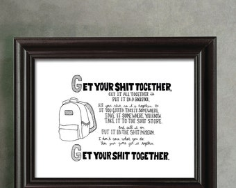 Get your Sh*t Together Quote, Rick and Morty Quote, Handlettered Wall Art