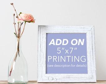 "Add on 5""x7"" Printing Service"