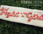 Fight like a Girl - sew on embroidered feminist patch