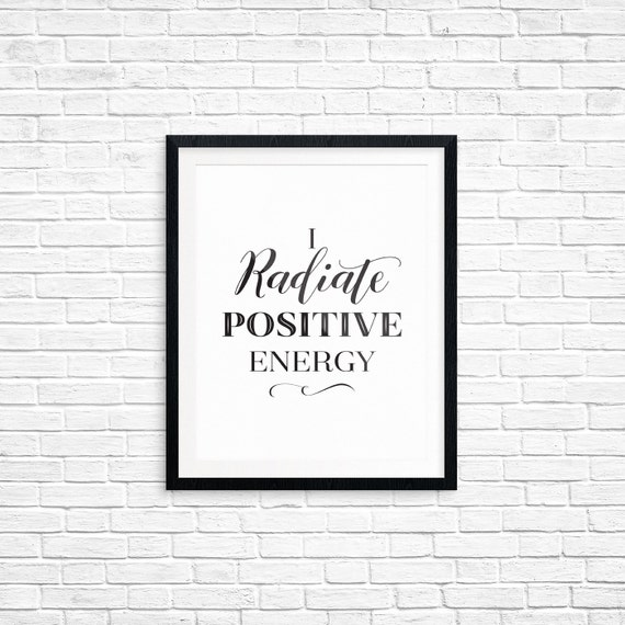 Printable Art, Affirmation, I Radiate Positive Energy, Inspirational Quote, Typography Art Prints, Digital Download Print, Quote Printables