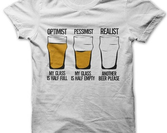 Optimist / Pessimist / Realist - Another Beer Please t-shirt