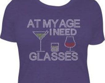 At My Age I Need Glasses Rhinestone Purple T-Shirt, Wine T-Shirts, Wine T-Shirt Rhinestone, Women's Wine T-Shirt, Wine Rhinestone