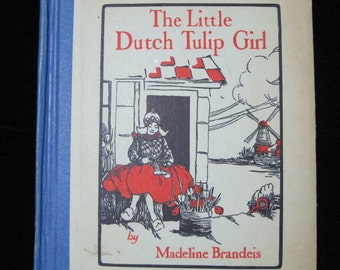 The Little Dutch Tulip Girl, By Madeline Brandeis, Copyright 1929, Vintage