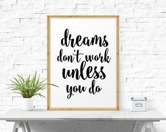 Inspirational Poster, Dreams Don't Work Unless You Do, Typography Print, Office Wall Art, Affiche Scandinave, Instant Download
