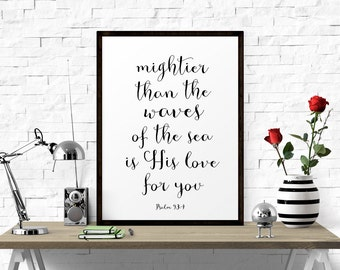 Inspirational Print, Mightier Than The Waves Of The Sea Is His love For You – Psalm 93:4, Printable Art, Wall Décor, Nursery Quote Print