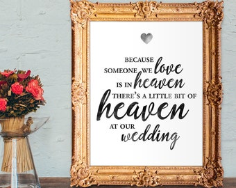 Wedding memorial sign - someone we love is in heaven so there's a little bit of heaven at our wedding - 8x10, 5x7, 4x6 Printable