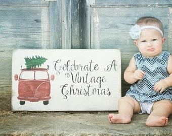 Celebrate A Vintage Christmas, Vintage Christmas Sign, Christmas Home Decor, Gift for Her, VW Van Sign, Christmas Tree Sign