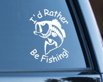 Fishing Decal, I'd Rather be Fishing Decal, Fisherman Decal, Fishing Sticker, Gift for Fisherman, Angler Decal