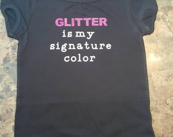 Glitter is my signature color - Children Sizes