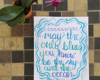 """Calligraphy """"May the Only Blues"""""""