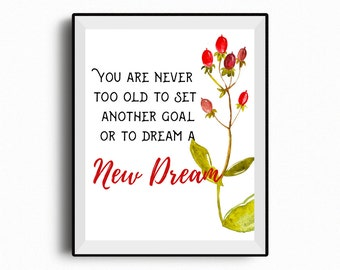 CS Lewis quote printable, You are never too old to set another goal, new dream, Motivational printable, Quote prints, wall art, faith quote