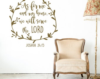 Joshua 24:15 Scripture Wall Decal As For Me and My House We Will Serve the Lord- Religious Vinyl Wall Decal- Bible Verse Decal Wall Art #87