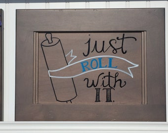Just Roll With It wall decor