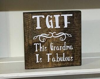 Wooden Block Sign/This Grandma Is Fabulous