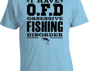 Funny Fishing T Shirt Gifts For Fishermen Mens Fishing Shirts Outdoorsman Gifts For Him I Have Obsessive Fishing Disorder Mens Tee FAT-154