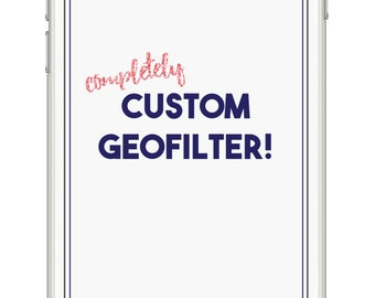 CUSTOM Snapchat Geo-Filter! Your design, your occasion!