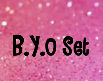 B.Y.O Set