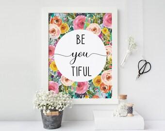Beyoutiful Print, Beautiful Print, Be-you-tiful print, Printable Quote, Beautiful Wall Art, Nursery art, Children's print,Gallery Wall Art