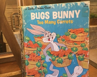 Vintage Little Golden Book   Bugs Bunny Too Many Carrots   Copyright 1976   Printed in the USA
