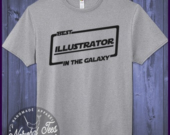Best Illustrator T-shirt T Shirt Tee In The Galaxy