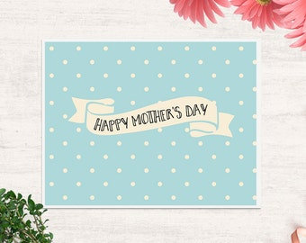 Mother's Day Printable greeting card, folded notecard for Mom, Blue and cream dotted design with Happy Mother's Day Banner