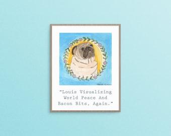Funny Pug Art Print, Watercolor Pug Dog Art, Funny Animal Art, Pug Gift, Gifts for Dog Lovers, Pug Decor, Pug Poster, Pet Decor, Pug Lover
