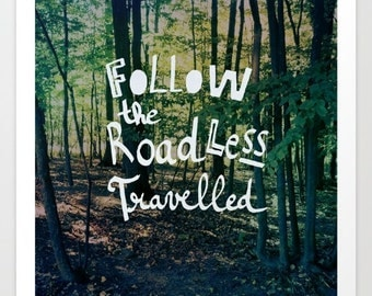 Follow The Road Less Travelled fine art print- typography- green- white- trees- forest- inspiring quote- hand lettered typography- wall art