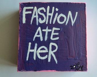 Fashion Ate Her - NayArts - Word Art Folk Painting