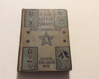 Antique/Vintage 1915 Hardback Five Little Starrs in the Canadian Forest Book