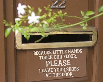 Because little hands touch our floor Please leave your shoes at the door vinyl decal sticker, door decals, front door decor, porch decals