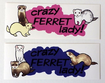 Crazy Ferret Lady - Set of TWO stickers