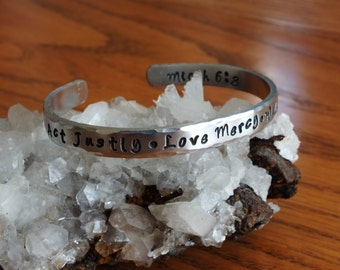 Act Justly * Love Mercy * Walk Humbly Aluminum Cuff - Bridgette Font