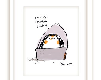 In My Crappy Place - Funny Cat Print - Art for Bathroom - Cat Gift - Cat Dad or Cat Mom