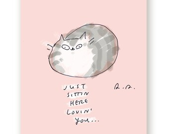 Just sittin here lovin you - Cat Mom or Cat dad Card - From the Cat