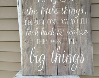 Enjoy the little things, rustic sign, reclaimed wood sign, wood sign, pallet sign, rusic wall art, reclaimed wood wall art, farmhouse sign,