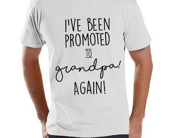 Pregnancy Announcement - Promoted to Grandpa Again - Mens White T Shirt - Pregnancy Reveal Idea - Surprise New Grandparents - Grandpa
