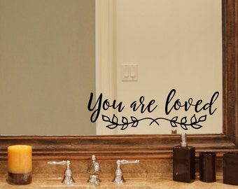 You are Loved Decal - Love Quote - Mirror Decal - Wall Sticker