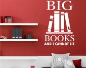 Vinyl Wall Lettering Decal I Like Big Books Cannot Lie Quote