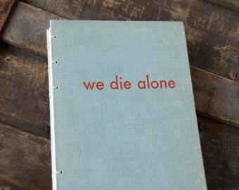1955 WE DIE ALONE Vintage Lined Notebook