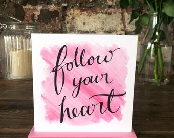 Follow Your Heart card for friend, Daughter, Granddaughter, Niece. Motivational, inspiration quote. Card for new job, new house, good luck.