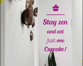 QUOTE WALL DECAL : Stay zen and eat cupcake. Keep calm and eat cupcakes decal, food word decal, cupcake sticker, kitchen wall decor
