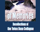 NEW BOOK - A Dam Flood of Memories - Recollections of the Teton Dam Collapse by Jane Freund - Author, Speaker and Book Coach