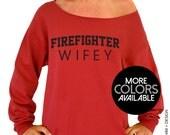 Firefighter Wifey Sweatshirt - Slouchy Oversized Sweatshirt