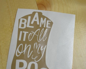 Blame It All On My Roots Boot Car Decal - Vinyl Car Decal - Boot Outline - Country Song