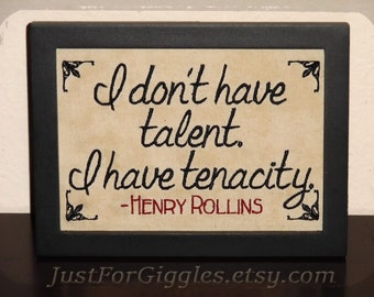 """Henry Rollins Quote """" Tenacity """" perseverance sign framed 5x7inch embroidery Entrepreneur Musician encouragement gift Never Give Up saying"""