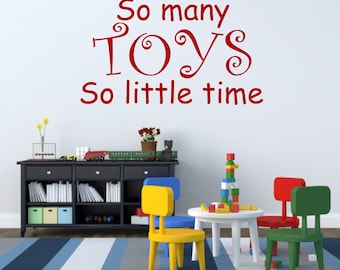 So Many Toys So little time Wall Decal Vinyl Lettering Wall Words Playroom Decal Kids Bedroom Decal