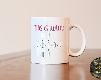 This is really alcohol mug, chemistry lover mug, gift for chemistry teacher, C2H6O mug, chemistry mug, alcohol mug, gift for chemistry lvoer